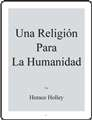 Horace Holley - Una Religión para la Humanidad